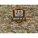 Redneck Proud of it