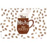 You Mocha Me Happy