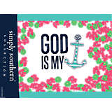 Simply Southern® - God Is My Anchor