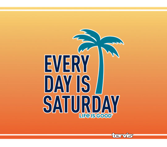 Life is Good® - Every Day Saturday image number 1