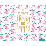 Simply Southern® - Don't Hurry Be Happy